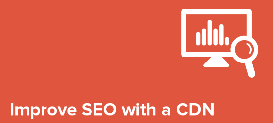 improve seo with a cdn